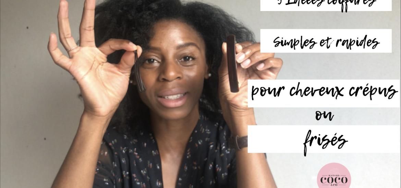 5 idées coiffure simple et facile pour cheveux crépus ou frisés